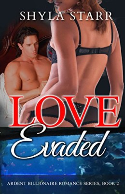 Love Evaded: Ardent Billionaire Romance Series, Book 2