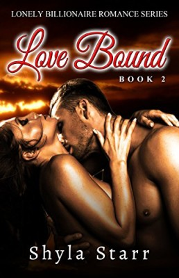 Love Bound: Lonely Billionaire Romance Series, Book 2