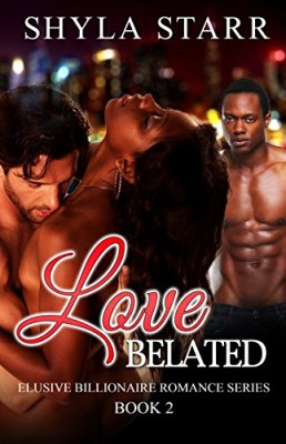 Love Belated: Elusive Billionaire Romance Series, Book 2