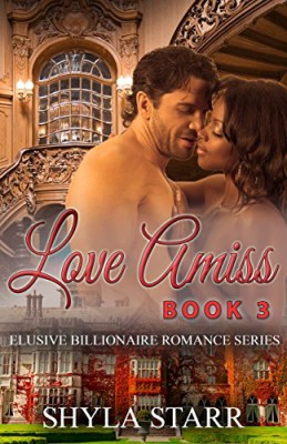Love Amiss: Elusive Billionaire Romance Series, Book 3
